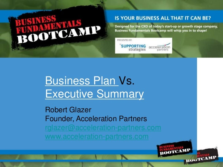 Business Plan Vs.<br />Executive Summary<br />Robert Glazer<br />Founder, Acceleration Partners<br />rglazer@acceleration-...