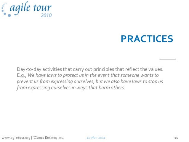 PRACTICES Day-to-day activities that carry out principles that reflect the values. E.g., We have laws to protect us in the...