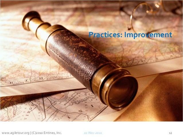 Practices: Improvement 11-Nov-2011 12www.agiletour.org | (C)2010 Entinex, Inc.