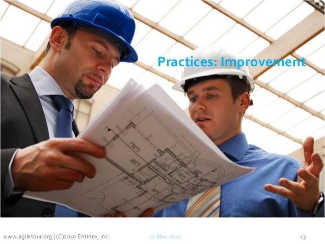 Practices: Improvement 11-Nov-2011 13www.agiletour.org | (C)2010 Entinex, Inc.