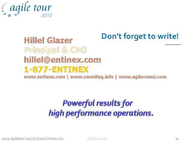 Don't forget to write! 11-Nov-2011 31www.agiletour.org | (C)2010 Entinex, Inc.