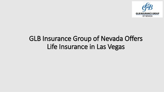 GLB Insurance Group of Nevada Offers Life Insurance in Las Vegas