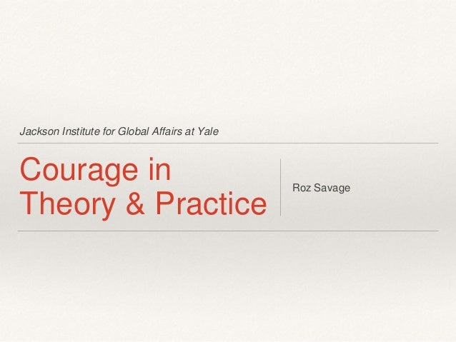Jackson Institute for Global Affairs at Yale Courage in Theory & Practice Roz Savage