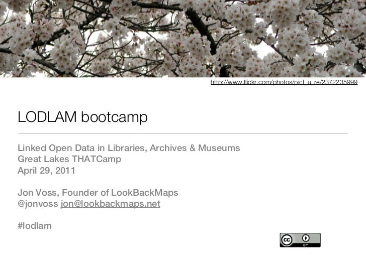 http://www.flickr.com/photos/pict_u_re/2372235999LODLAM bootcampLinked Open Data in Libraries, Archives & MuseumsGreat Lak...