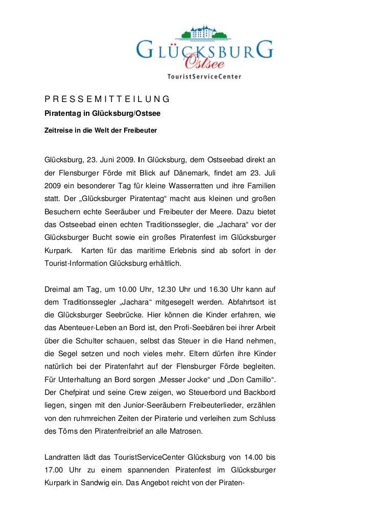 PRESSEMITTEILUNGPiratentag in Glücksburg/OstseeZeitreise in die Welt der FreibeuterGlücksburg, 23. Juni 2009. In Glücksbur...
