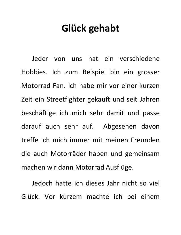 Glück gehabt  Jeder von uns hat ein verschiedene  Hobbies. Ich zum Beispiel bin ein grosser  Motorrad Fan. Ich habe mir vo...