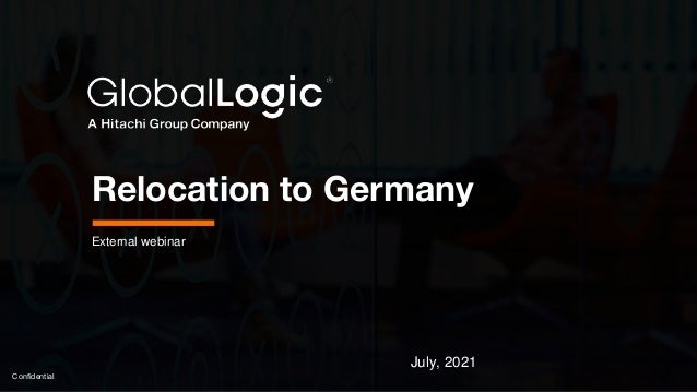 1 Confidential External webinar Relocation to Germany July, 2021