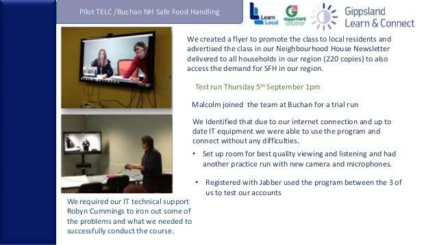 Pilot TELC /Buchan NH Safe Food Handling Test run Thursday 5th September 1pm • Set up room for best quality viewing and li...