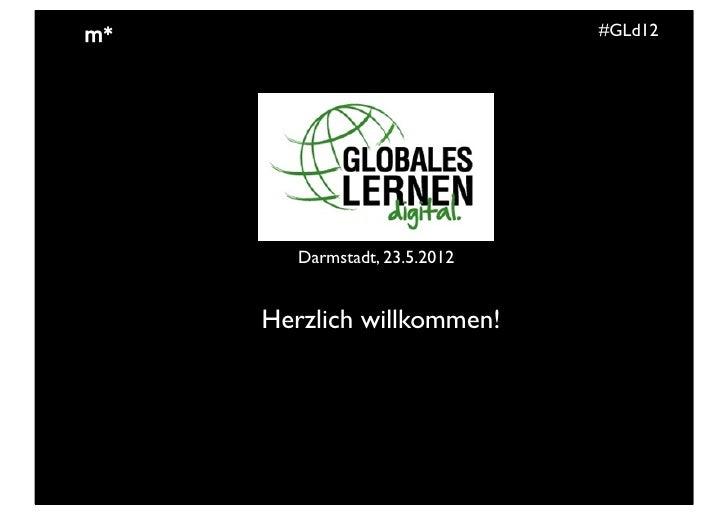 #GLd12   Darmstadt, 23.5.2012Herzlich willkommen!