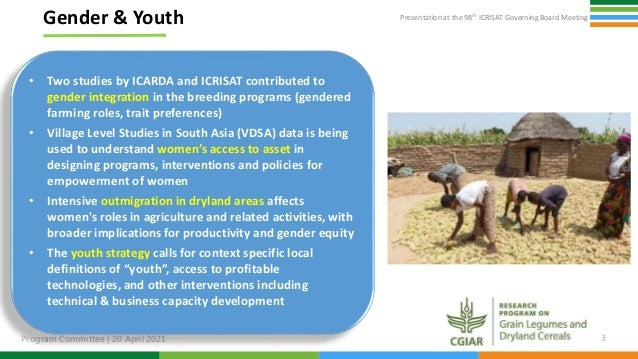 Presentation at the 98th ICRISAT Governing Board Meeting Program Committee   20 April 2021 3 Gender & Youth • Two studies ...