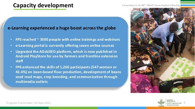 Presentation at the 98th ICRISAT Governing Board Meeting Program Committee   20 April 2021 4 Capacity development e-Learni...