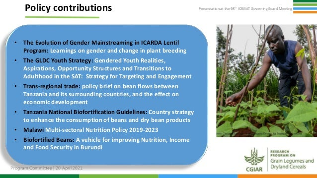 Presentation at the 98th ICRISAT Governing Board Meeting Program Committee   20 April 2021 6 Policy contributions • The Ev...