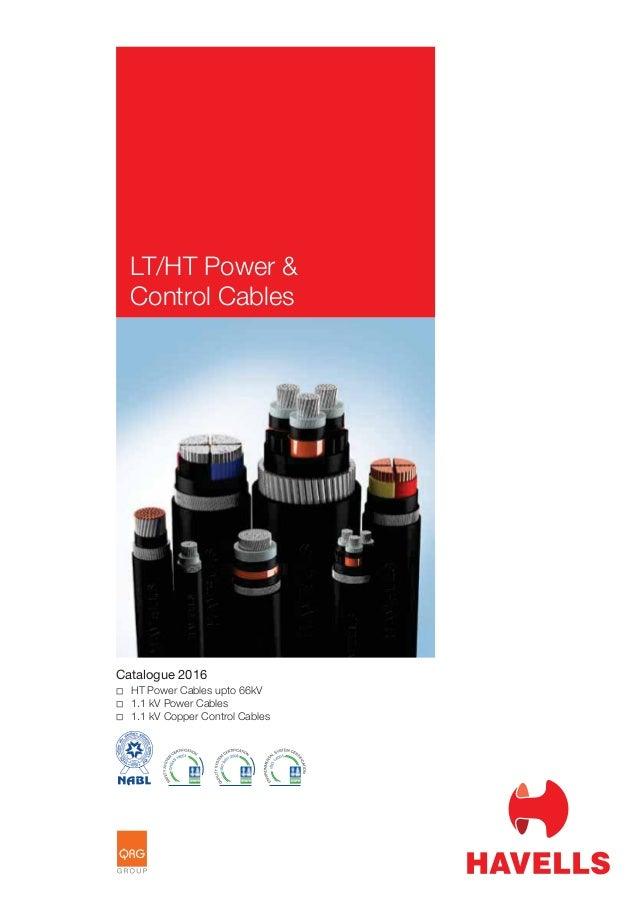 Catalogue 2016 HT Power Cables upto 66kV 1.1 kV Power Cables 1.1 kV Copper Control Cables LT/HT Power & Control Cables