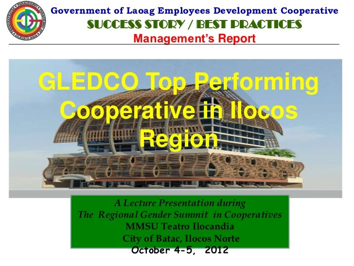 Government of Laoag Employees Development Cooperative       SUCCESS STORY / BEST PRACTICES             Management's Report...