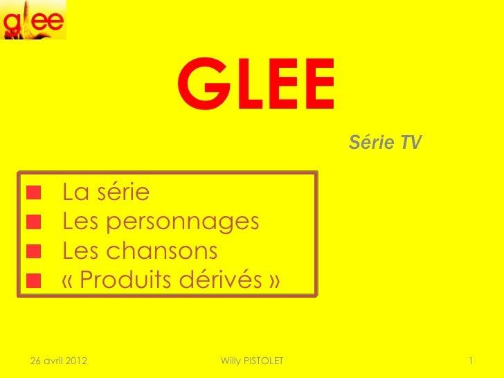 GLEE                                      Série TV       La série       Les personnages       Les chansons       «Produit...