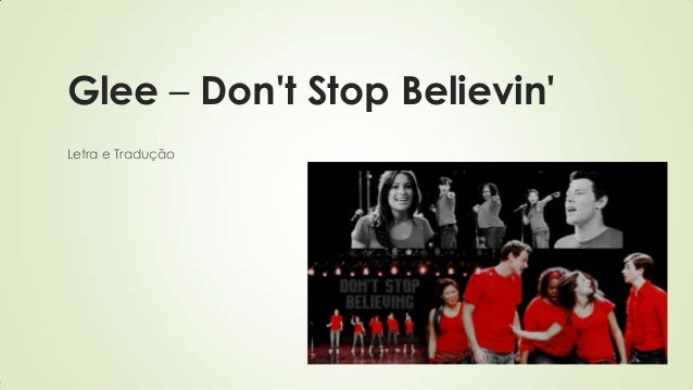 Glee – Don't Stop Believin' Letra e Tradução