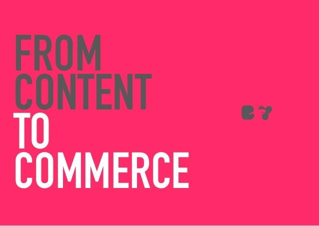 from content to commerce