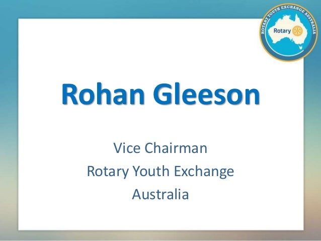 Rohan Gleeson Vice Chairman Rotary Youth Exchange Australia