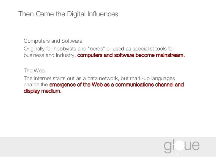 """Then Came the Digital Influences Computers and Software  Originally for hobbyists and """"nerds"""" or used as special..."""