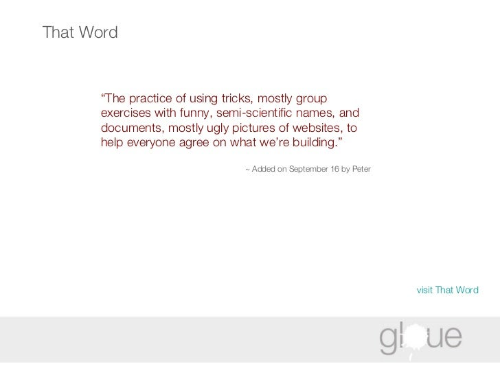 """That Word """" The practice of using tricks, mostly group exercises with funny, semi-scientific names, and documents, mostly ..."""