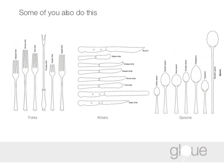 Some of you also do this Forks Knives Spoons