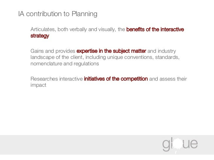 IA contribution to Planning Articulates, both verbally and visually, the  benefits of the interactive strategy Gains and p...