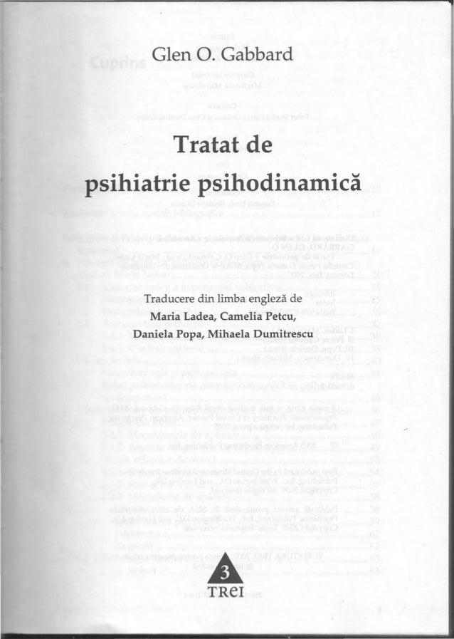 Glen o. GabbardTratat depsihiatrie psihodinamicăTraducere din limba engleză deMaria Ladea, Camelia Petcu,Daniela Popa, Mih...