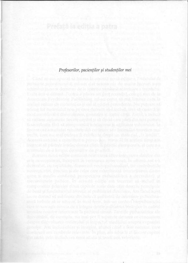 Prefaţă la ediţia a patraCând m-am apucat să lucrez la această nouă ediţie a Tratatului depsihiatrie p5ihodinamică, mi-am ...