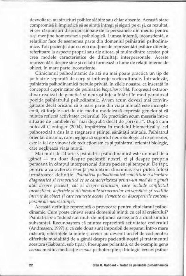 în ce măsură un pacient este similar cu şi nu diferit de alţi pacienţi cutrăsături congruente.Psihiatrii de orientare dina...