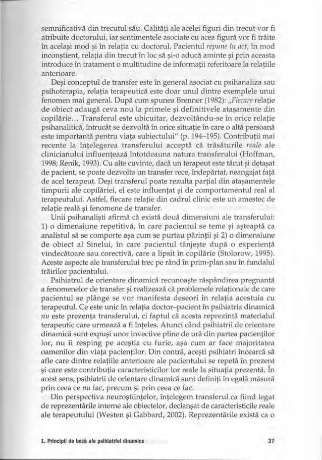 1.5 RezistenţaUltimul principiu major al psihiatriei dinamice se referă la dorinţapacientului de a păstra un status quo, d...