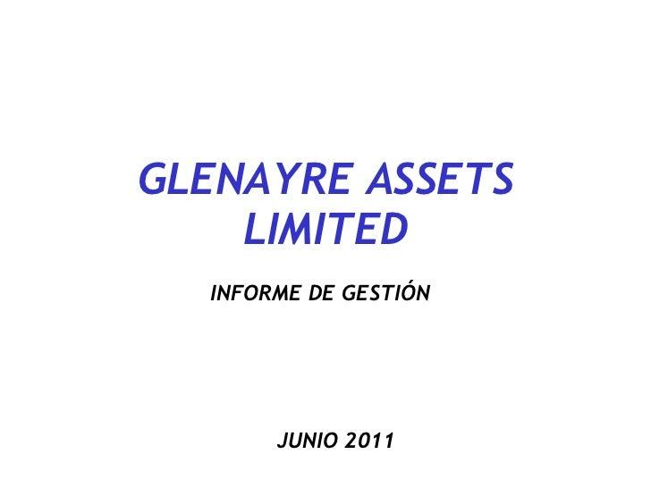 GLENAYRE ASSETS LIMITED INFORME DE GESTIÓN JUNIO 2011