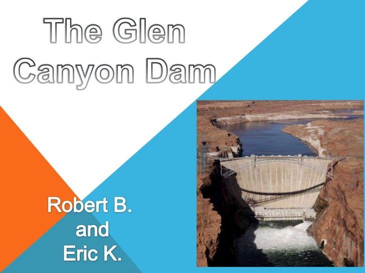 The Glen Canyon Dam<br />Robert B. <br />and<br />Eric K.<br />