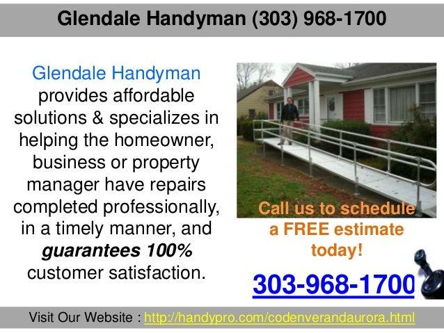 Glendale Handyman (303) 968-1700 303-968-1700 Visit Our Website : http://handypro.com/codenverandaurora.html Glendale Hand...