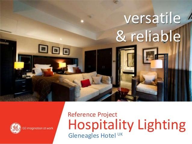 versatile                & reliableReference ProjectHospitality LightingGleneagles Hotel UK