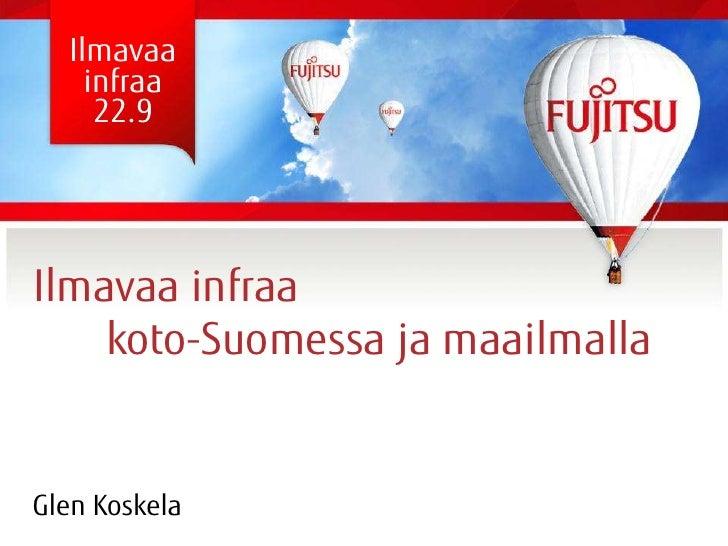 Ilmavaa    infraa     22.9Ilmavaa infraa    koto-Suomessa ja maailmallaGlen Koskela