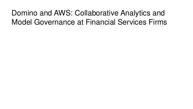 Domino and AWS: collaborative analytics and model governance