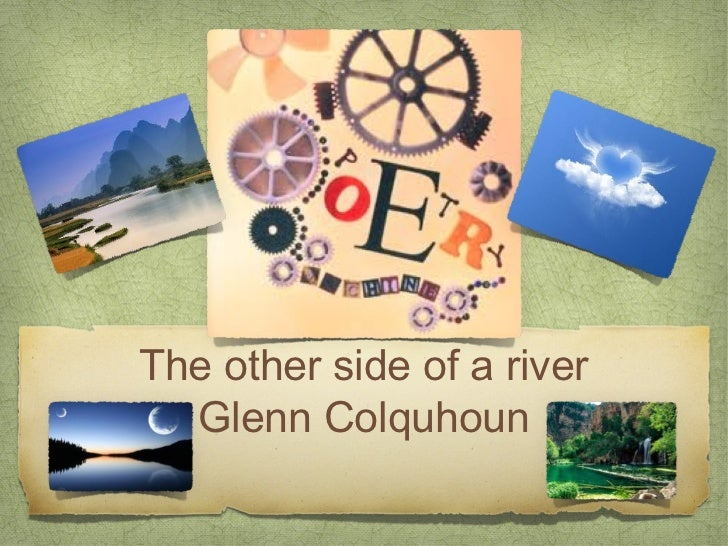 The other side of a river  Glenn Colquhoun