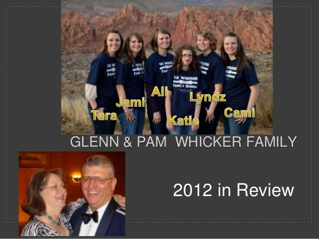 GLENN & PAM WHICKER FAMILY           2012 in Review