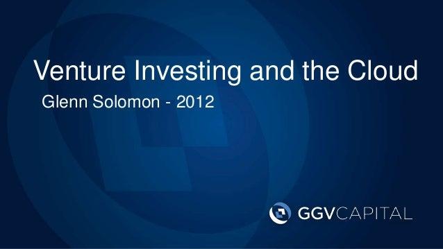 Venture Investing and the CloudLP Meeting Glenn Solomon - 20122012