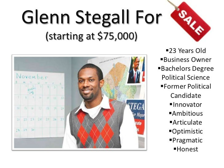 Glenn Stegall For  (starting at $75,000)                             23 Years Old                           Business Own...
