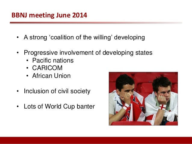 BBNJ meeting June 2014  • But, a number of States impeding consensus