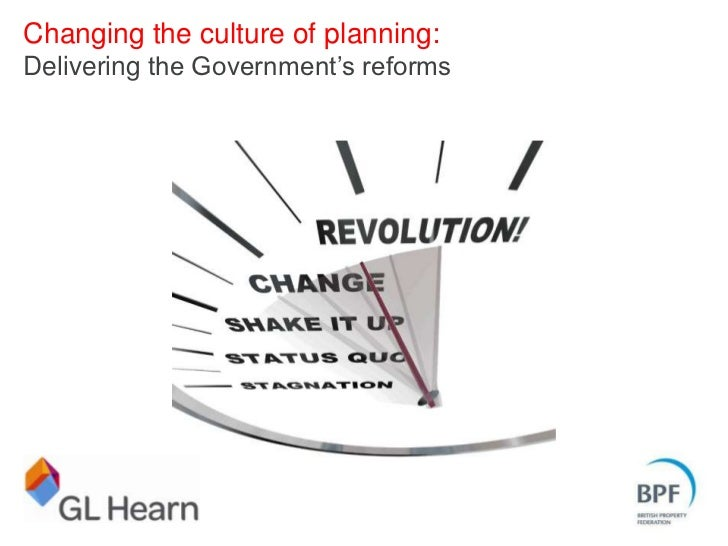 "Changing the culture of planning:Delivering the Government""s reforms"