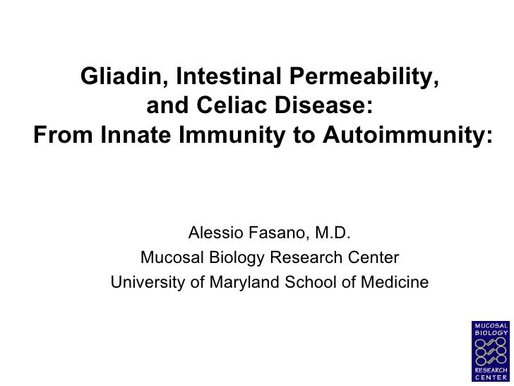 Gliadin, Intestinal Permeability,  and Celiac Disease:  From Innate Immunity to Autoimmunity: Alessio Fasano, M.D. Mucosal...