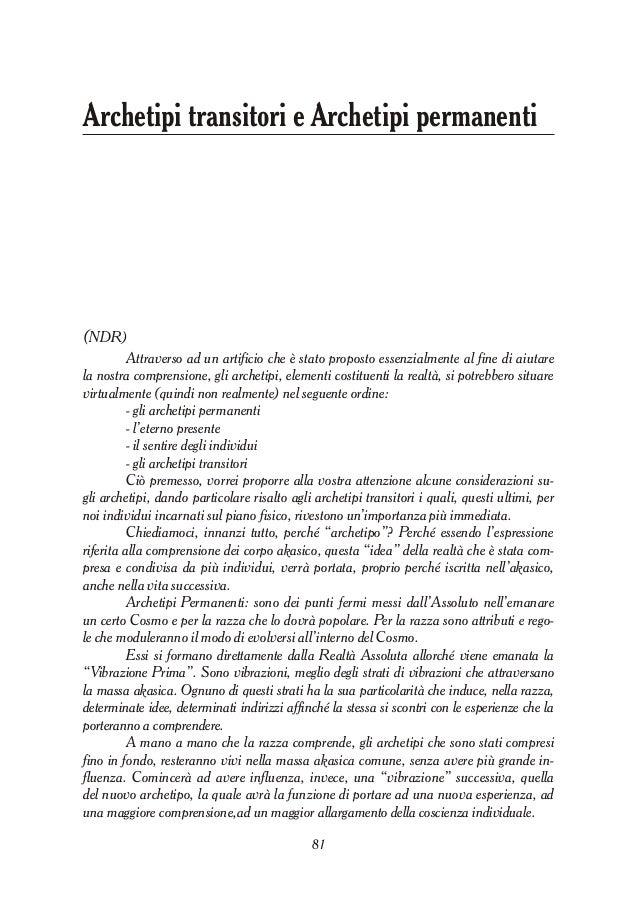 Archetipi transitori e Archetipi permanenti (NDR) Attraverso ad un artificio che è stato proposto essenzialmente al fine d...