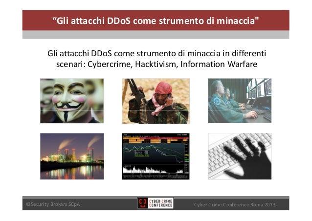 """""""Gli attacchi DDoS come strumento di minaccia""""         Gli attacchi DDoS come strumento di minaccia in differenti         ..."""