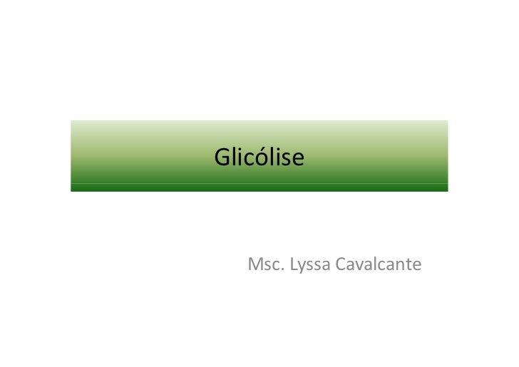 Glicólise   Msc. Lyssa Cavalcante