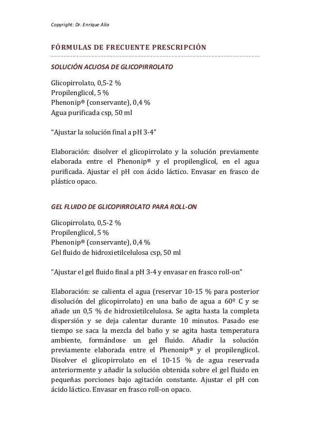 Copyright: Dr. Enrique AlíaFÓRMULAS DE FRECUENTE PRESCRIPCIÓNSOLUCIÓN ACUOSA DE GLICOPIRROLATOGlicopirrolato, 0,5-2 %Propi...