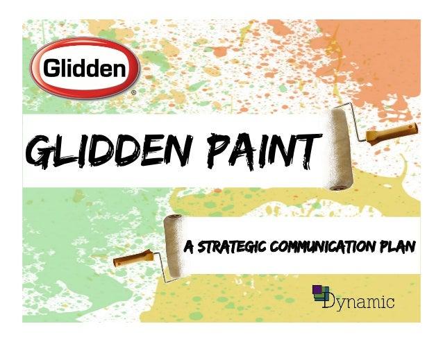 Glidden Paint A strategic communication plan