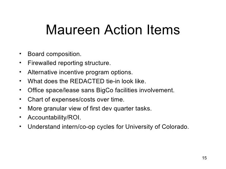 Maureen Action Items•   Board composition.•   Firewalled reporting structure.•   Alternative incentive program options.•  ...