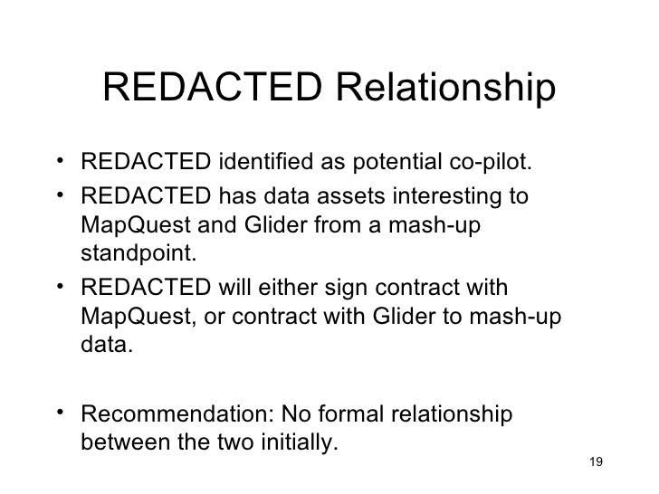 REDACTED Relationship• REDACTED identified as potential co-pilot.• REDACTED has data assets interesting to  MapQuest and G...
